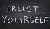 "chalkboard that says ""trust yourself"""